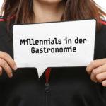 millennials in der gastronomie