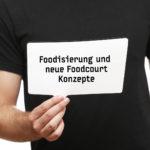 foodisierung und neue foodcourt konzepte