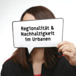 regionalität und Nachhaltigkeit im urbanen